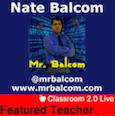 http://live.classroom20.com/archive-and-resources/featured-teacher-nate-balcom